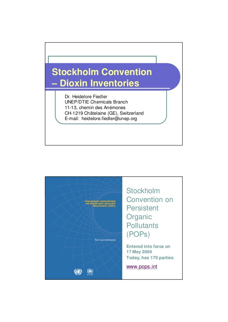 Stockholm Convention– Dioxin Inventories   Dr. Heidelore Fiedler   UNEP/DTIE Chemicals Branch   11-13, chemin des Anémones...
