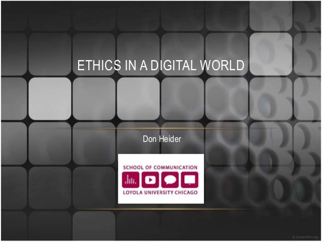 Don Heider ETHICS IN A DIGITAL WORLD