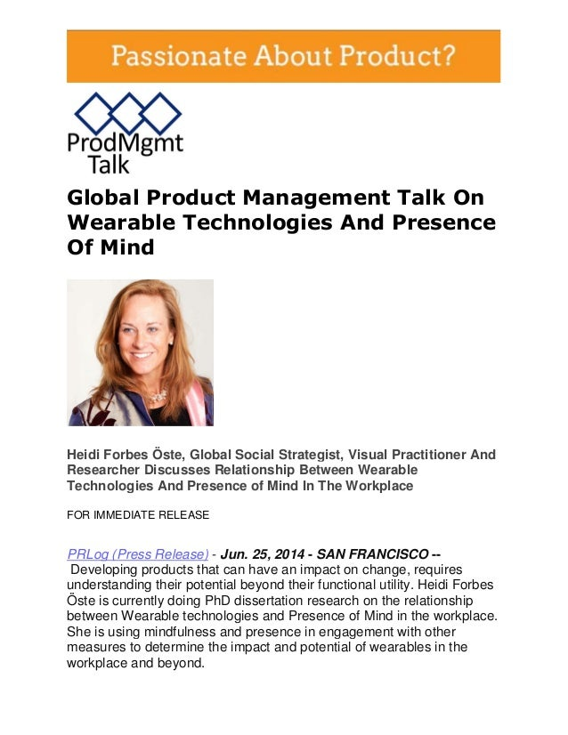 Global Product Management Talk On Wearable Technologies And Presence Of Mind Heidi Forbes Öste, Global Social Strategist, ...