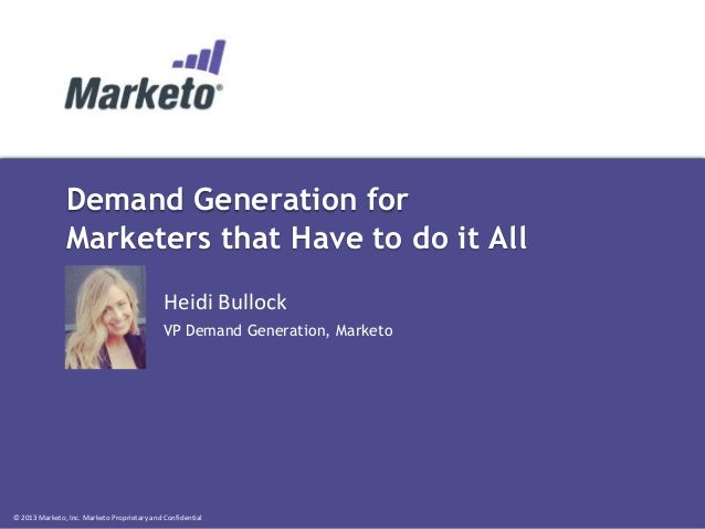 Demand Generation for Marketers That Have to do it All - Heidi Bullock