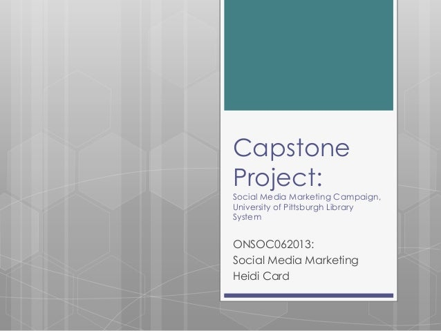 Capstone Project: Social Media Marketing Campaign, University of Pittsburgh Library System  ONSOC062013: Social Media Mark...