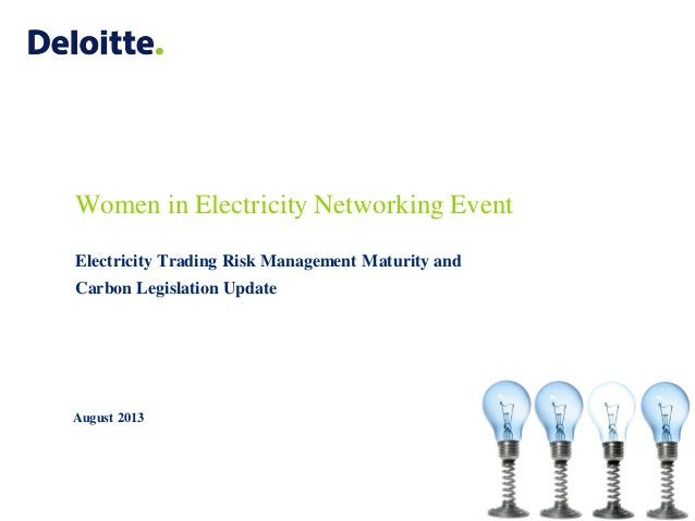 Women in Electricity Networking Event Electricity Trading Risk Management Maturity and Carbon Legislation Update August 20...