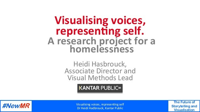 Visualising	voices,	represen1ng	self		 Dr	Heidi	Hadbrouck,	Kantar	Public	 The Future of Storytelling and Visualisation 	 	...