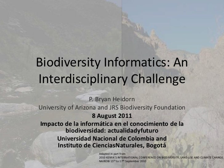 P. Bryan Heidorn<br />University of Arizona and JRS Biodiversity Foundation<br />8 August 2011<br />Impacto de la informát...