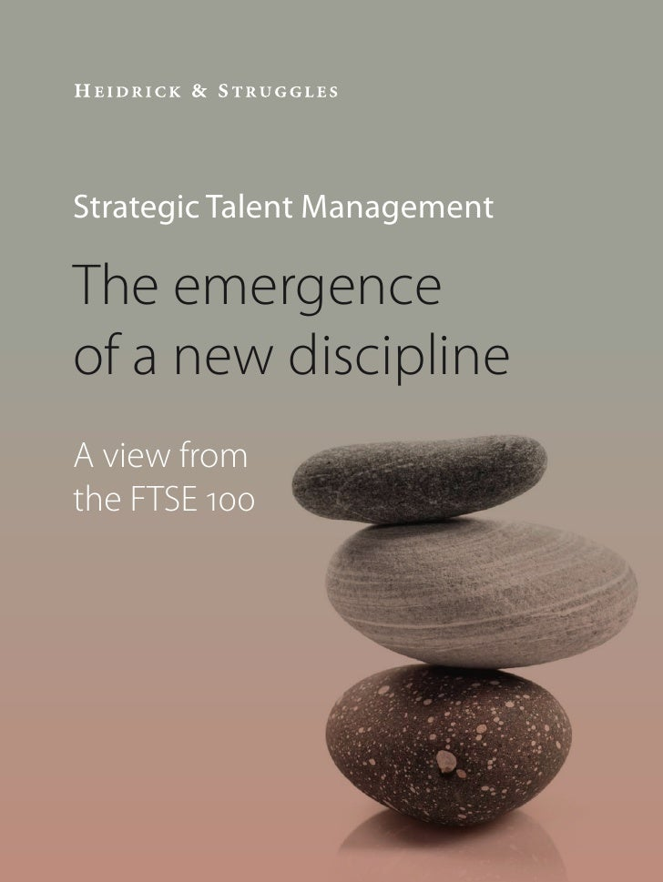Strategic Talent ManagementThe emergenceof a new disciplineA view fromthe FTSE 100