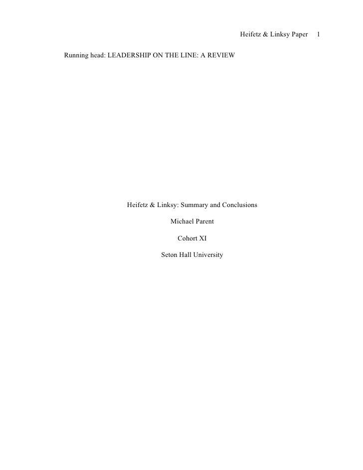 Heifetz & Linksy Paper   1   Running head: LEADERSHIP ON THE LINE: A REVIEW                     Heifetz & Linksy: Summary ...