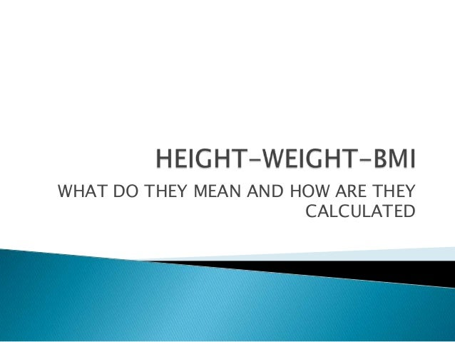 WHAT DO THEY MEAN AND HOW ARE THEY                       CALCULATED