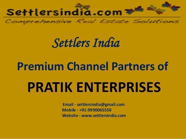Settlers India Premium Channel Partners of PRATIK ENTERPRISES Email - settlersindia@gmail.com Mobile - +91-9990065550 Webs...