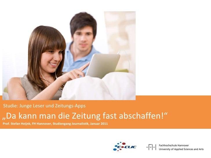 """Studie: Junge Leser und Zeitungs-Apps """" Da kann man die Zeitung fast abschaffen!""""  Prof. Stefan Heijnk, FH Hannover, Studi..."""