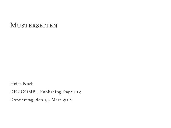 MusterseitenHeike KochDIGICOMP – Publishing Day 2012Donnerstag, den 15. März 2012