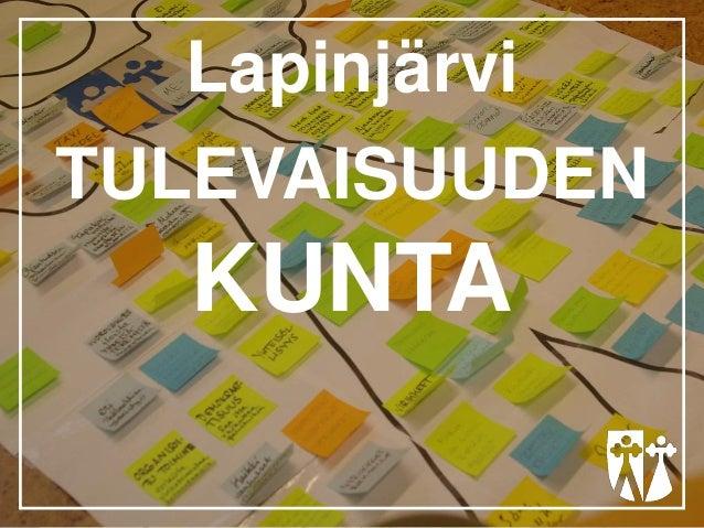 Lapinjärvi TULEVAISUUDEN KUNTA