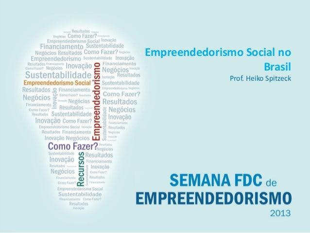 Empreendedorismo Social no Brasil Prof. Heiko Spitzeck