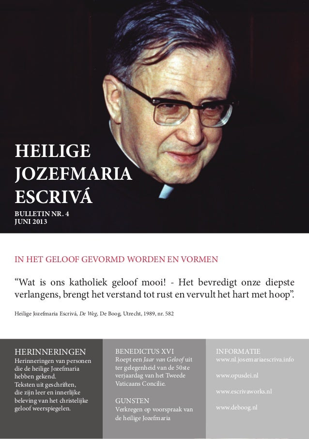 """TEKSTEN   HEILIGE JOZEFMARIA ESCRIVÁ   1 IN HET GELOOF GEVORMD WORDEN EN VORMEN """"Wat is ons katholiek geloof mooi! - Het b..."""