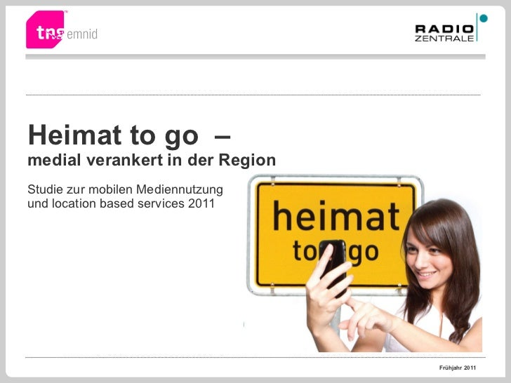 Heimat to go  – medial verankert in der Region   Studie zur mobilen Mediennutzung  und location based services 2011