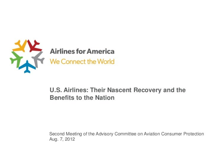 U.S. Airlines: Their Nascent Recovery and theBenefits to the NationSecond Meeting of the Advisory Committee on Aviation Co...