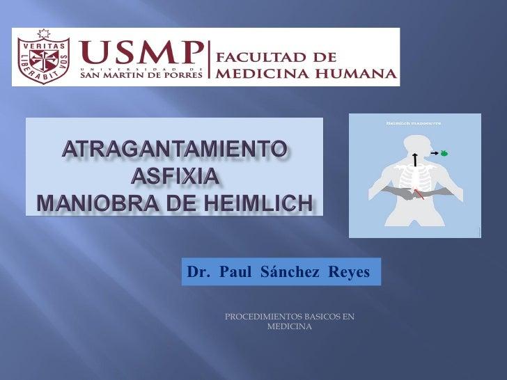 Dr. Paul Sánchez Reyes    PROCEDIMIENTOS BASICOS EN            MEDICINA