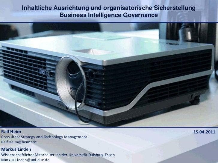 Inhaltliche Ausrichtung und organisatorische Sicherstellung                         Business Intelligence GovernanceRalf H...