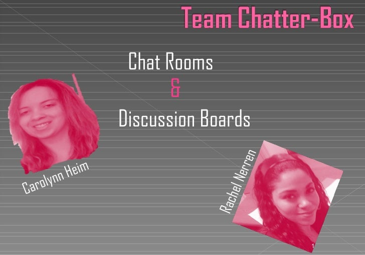 Chat Rooms                         &                   Discussion Boards                                     rren        y...
