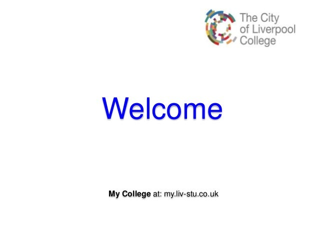 Welcome My College at: my.liv-stu.co.uk
