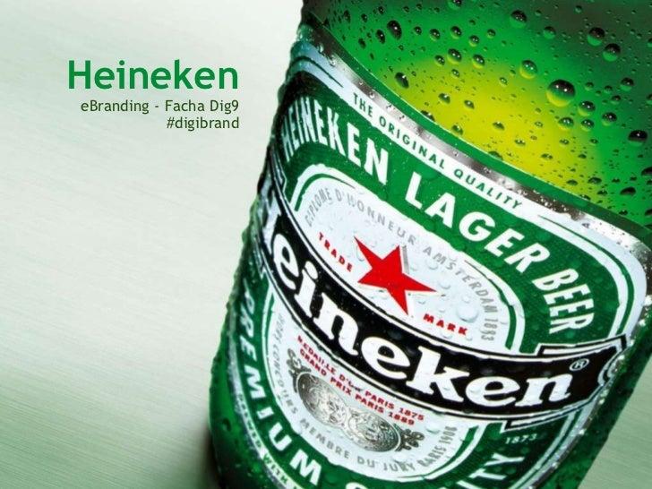 Heineken eBranding - FachaDig9 #digibrand