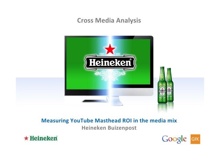 Cross Media Analysis Measuring YouTube Masthead ROI in the media mix                 Heineken Buiz...