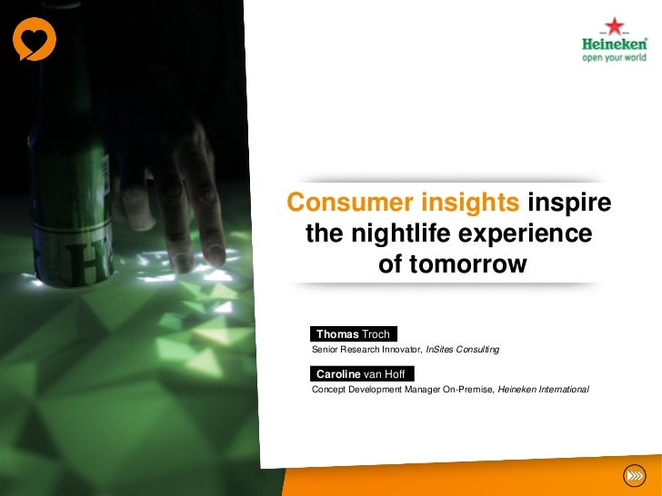 Consumer insights inspire the nightlife experience       of tomorrow  Thomas Troch Senior Research Innovator, InSites Cons...