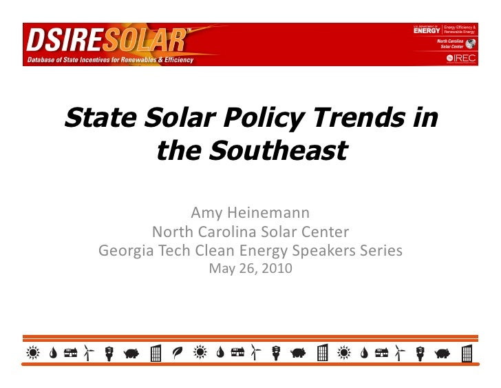 State Solar Policy Trends in        the Southeast                   Amy	   Heinemann	             North	   Carolina	   Sol...