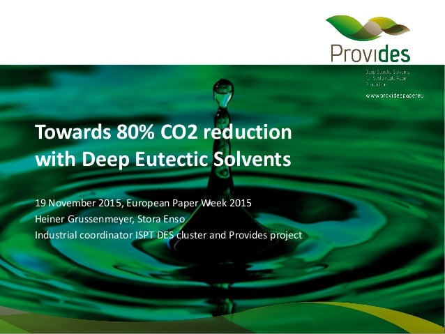 Towards 80% CO2 reduction with Deep Eutectic Solvents 19 November 2015, European Paper Week 2015 Heiner Grussenmeyer, Stor...