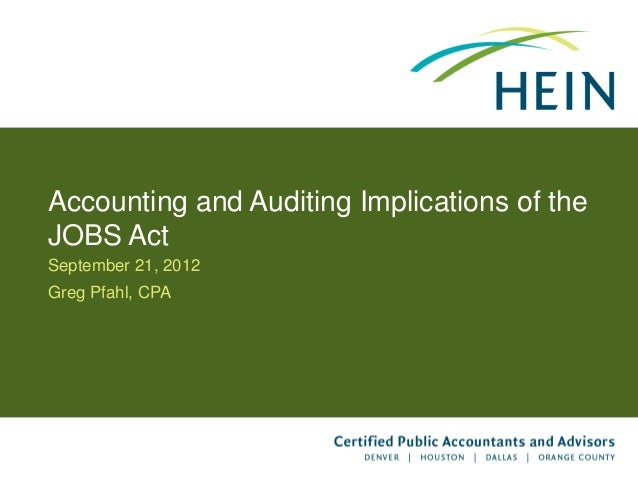 Accounting and Auditing Implications of theJOBS ActSeptember 21, 2012Greg Pfahl, CPA
