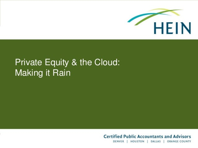 Private Equity & the Cloud:Making it Rain