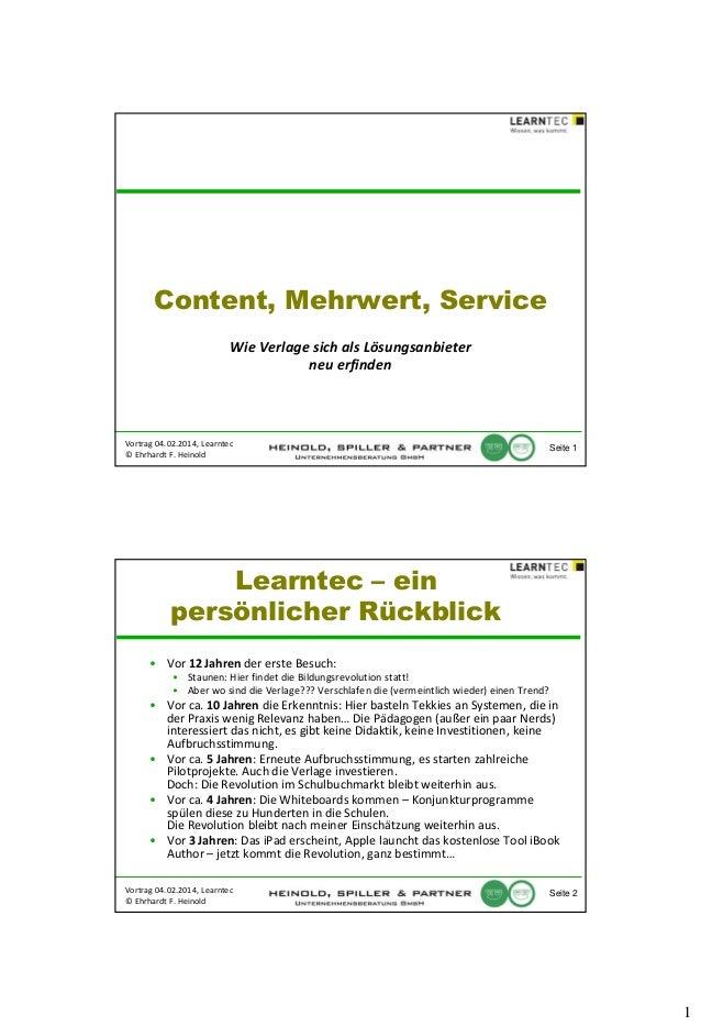 Content, Mehrwert, Service Wie Verlage sich als Lösungsanbieter neu erfinden  Vortrag 04.02.2014, Learntec © Ehrhardt F. H...