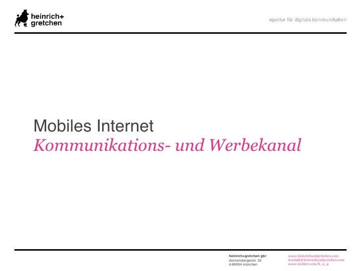 Mobiles Internet Kommunikations- und Werbekanal                          heinrich+gretchen gbr   www.heinrichundgretchen.c...