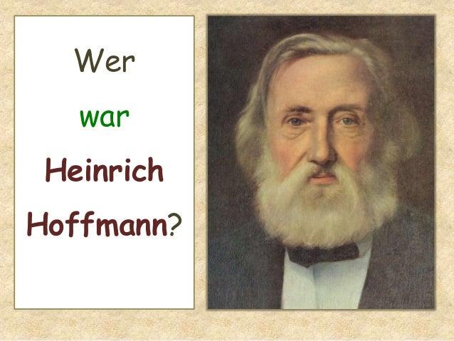 Wer war Heinrich Hoffmann?