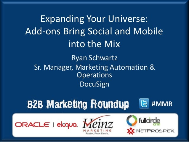 Expanding Your Universe:Add-ons Bring Social and Mobile         into the Mix            Ryan Schwartz Sr. Manager, Marketi...