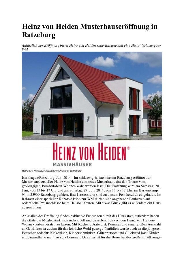 Heinz von Heiden Musterhauseröffnung in Ratzeburg Anlässlich der Eröffnung bietet Heinz von Heiden satte-Rabatte und eine ...