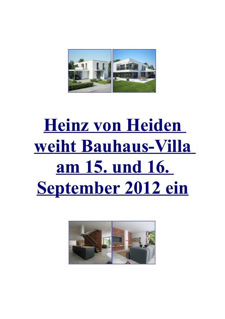 Heinz von Heidenweiht Bauhaus-Villa  am 15. und 16.September 2012 ein