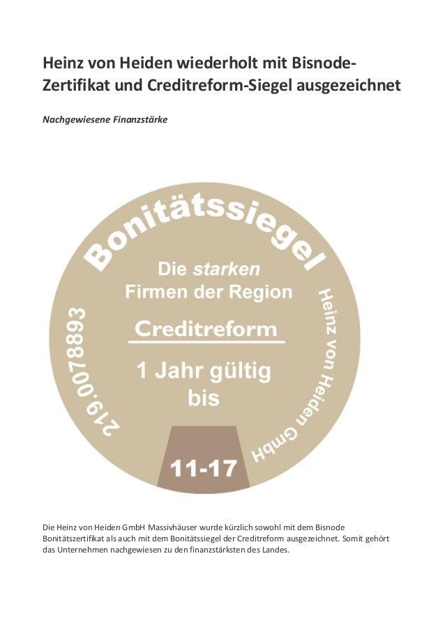 Heinz von Heiden wiederholt mit Bisnode- Zertifikat und Creditreform-Siegel ausgezeichnet Nachgewiesene Finanzstärke Die H...