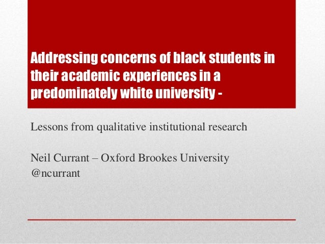 Addressing concerns of black students in  their academic experiences in a  predominately white university -  Lessons from ...