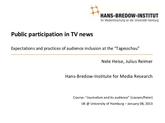 """Public participation in TV newsExpectations and practices of audience inclusion at the """"Tagesschau""""                       ..."""