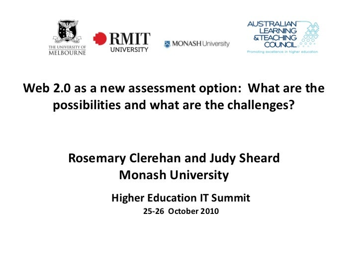 Web 2.0 as a new assessment option: What are the    possibilities and what are the challenges?       Rosemary Clerehan and...