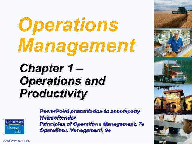 Operations             Management               Chapter 1 –               Operations and               Productivity       ...