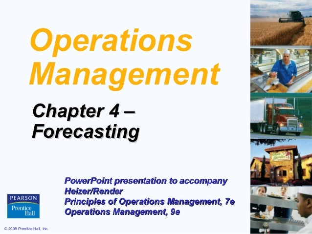 Operations             Management               Chapter 4 –               Forecasting                             PowerPoi...