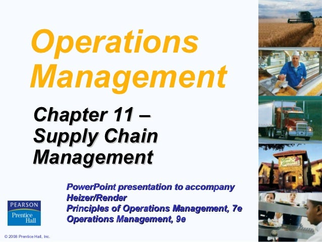 Operations             Management               Chapter 11 –               Supply Chain               Management          ...