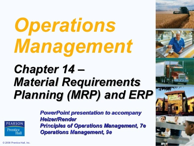 Operations          Management          Chapter 14 –          Material Requirements          Planning (MRP) and ERP       ...