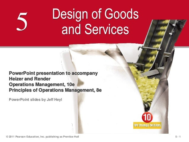5 - 1© 2011 Pearson Education, Inc. publishing as Prentice Hall5 Design of Goodsand ServicesPowerPoint presentation to acc...