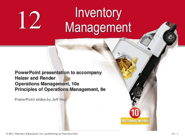 12 - 1© 2011 Pearson Education, Inc. publishing as Prentice Hall12 InventoryManagementPowerPoint presentation to accompany...