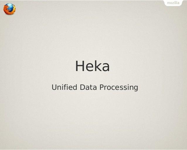 Heka Unified Data Processing