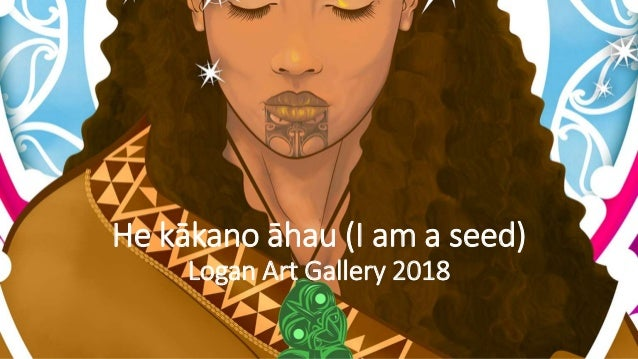 He kākano āhau (I am a seed) Logan Art Gallery 2018