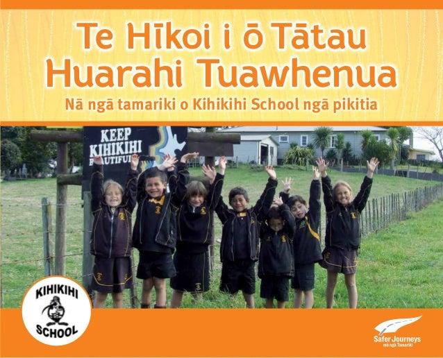 Te H l -  koi i o- T a- tau  Huarahi Tuawhenua  Nā ngā tamariki o Kihikihi School ngā pikitia