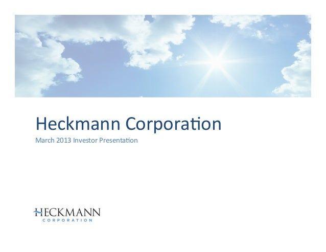 Heckmann Corpora-on March 2013 Investor Presenta-on